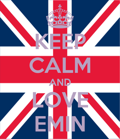 Poster: KEEP CALM AND LOVE EMIN