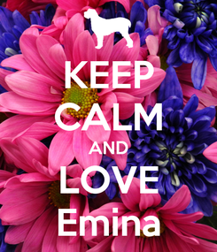 Poster: KEEP CALM AND LOVE Emina
