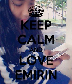 Poster: KEEP CALM AND LOVE EMIRIN