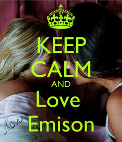 Poster: KEEP CALM AND Love  Emison