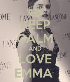 Poster: KEEP CALM AND LOVE EMMA