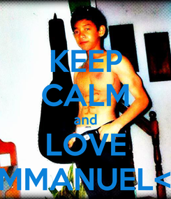 Poster: KEEP CALM and LOVE EMMANUEL<3