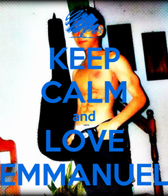 Poster: KEEP CALM and LOVE EMMANUEL