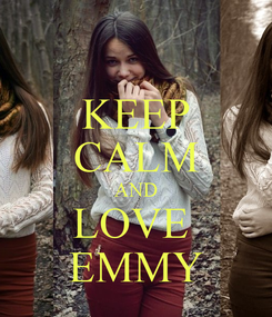 Poster: KEEP CALM AND LOVE  EMMY