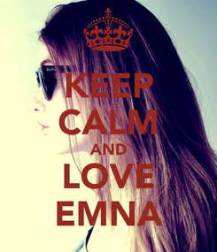 Poster: KEEP CALM AND LOVE EMNA