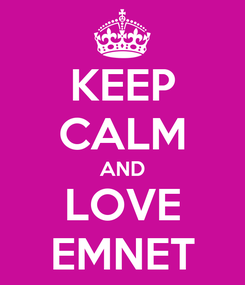 Poster: KEEP CALM AND LOVE EMNET