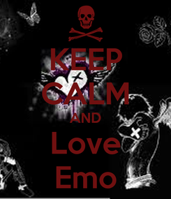Poster: KEEP CALM AND Love Emo