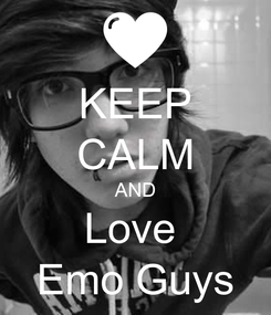 Poster: KEEP CALM AND Love  Emo Guys