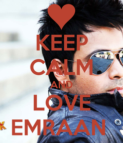 Poster: KEEP CALM AND LOVE EMRAAN