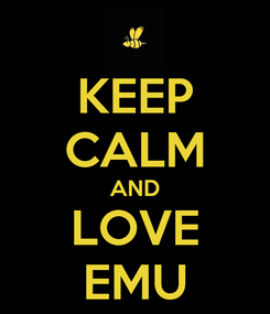 Poster: KEEP CALM AND LOVE EMU