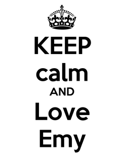 Poster: KEEP calm AND Love Emy