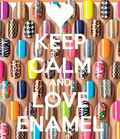 Poster: KEEP CALM AND LOVE ENAMEL