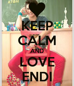 Poster: KEEP CALM AND LOVE ENDI
