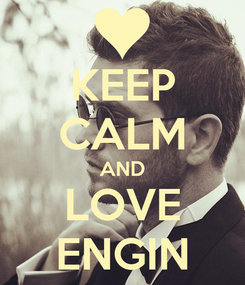 Poster: KEEP CALM AND LOVE ENGIN