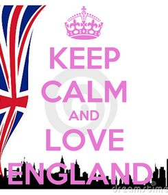 Poster: KEEP CALM AND LOVE ENGLAND