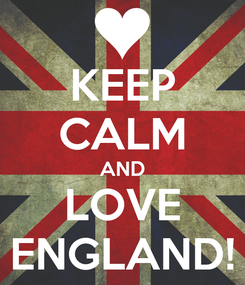 Poster: KEEP CALM AND LOVE ENGLAND!