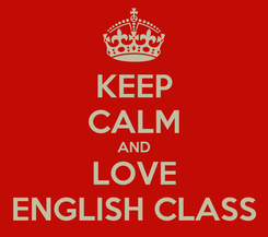 Poster: KEEP CALM AND LOVE ENGLISH CLASS