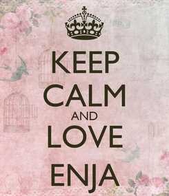 Poster: KEEP CALM AND LOVE ENJA