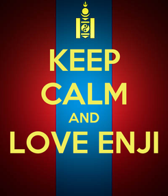 Poster: KEEP CALM AND LOVE ENJI