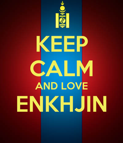 Poster: KEEP CALM AND LOVE ENKHJIN