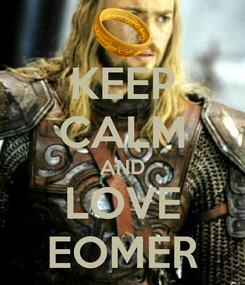 Poster: KEEP CALM AND LOVE EOMER