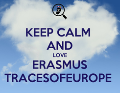 Poster: KEEP CALM  AND LOVE ERASMUS TRACESOFEUROPE