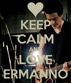 Poster: KEEP CALM AND LOVE ERMANNO