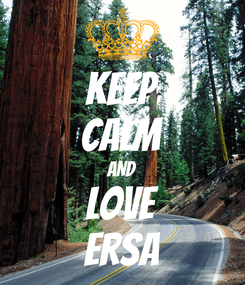 Poster: KEEP CALM AND LOVE ERSA