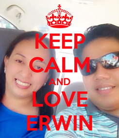 Poster: KEEP CALM AND LOVE ERWIN