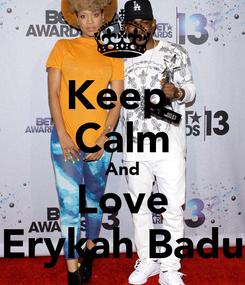 Poster: Keep  Calm And Love Erykah Badu