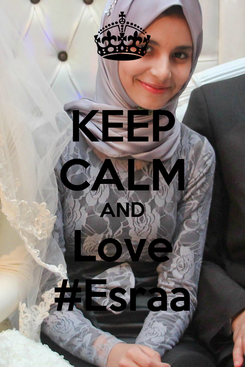 Poster: KEEP CALM AND Love #Esraa