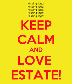 Poster: KEEP CALM AND LOVE  ESTATE!