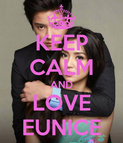 Poster: KEEP CALM AND LOVE EUNICE