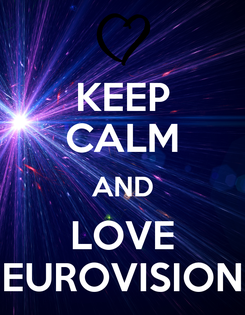 Poster: KEEP CALM AND LOVE EUROVISION