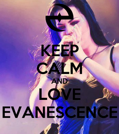 Poster: KEEP CALM AND LOVE EVANESCENCE