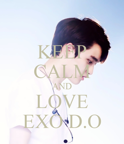 Poster: KEEP CALM AND LOVE EXO D.O