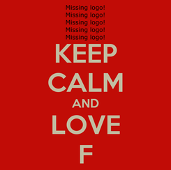 Poster: KEEP CALM AND LOVE F