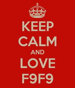 Poster: KEEP CALM AND LOVE F9F9