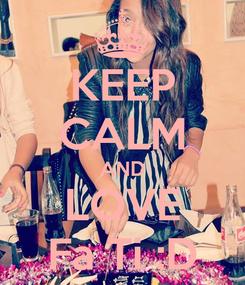 Poster: KEEP CALM AND LOVE Fa Ti :D
