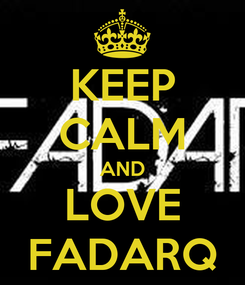 Poster: KEEP CALM AND LOVE FADARQ