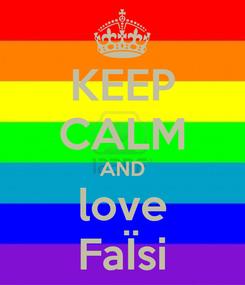 Poster: KEEP CALM AND love FaÏsi
