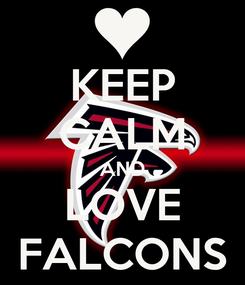 Poster: KEEP CALM AND LOVE FALCONS