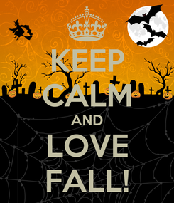 Poster: KEEP CALM AND LOVE FALL!