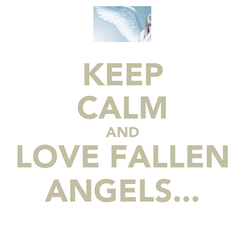 Poster: KEEP CALM AND LOVE FALLEN ANGELS...