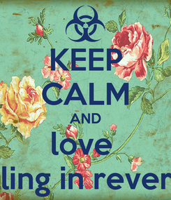 Poster: KEEP CALM AND love  falling in reverse