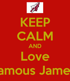 Poster: KEEP CALM AND Love Famous Jameis