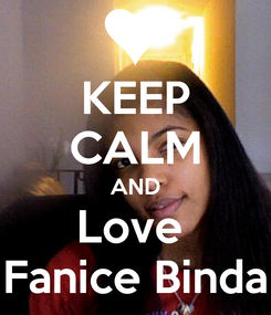 Poster: KEEP CALM AND Love  Fanice Binda