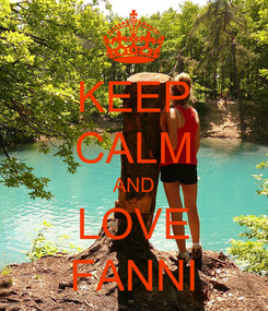 Poster: KEEP CALM AND LOVE FANNI