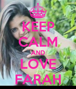 Poster: KEEP CALM AND LOVE FARAH