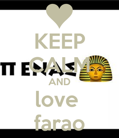Poster: KEEP CALM AND love  farao